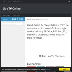 British TV Channels Online FREE - Live TV Online