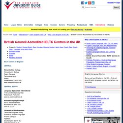 British Council Accredited IELTS Centres in the UK