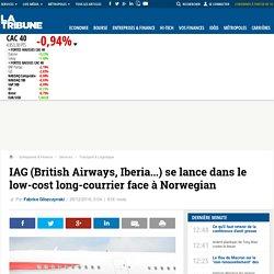 IAG (British Airways, Iberia...) se lance dans le low-cost long-courrier face à Norwegian