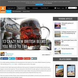 Best of British Beer: 13 Crazy Craft Brews
