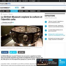 Le British Museum explore la culture et l'identité celte