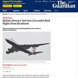 British Airways' last two 747s make final flights from Heathrow
