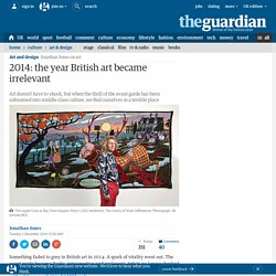 2014: the year British art became irrelevant