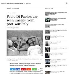 Paolo Di Paolo's unseen images from post-war Italy – British Journal of Photography