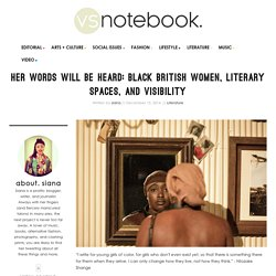 Her Words Will Be Heard: Black British Women, Literary Spaces, and Visibility