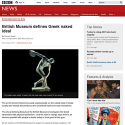 British Museum defines Greek naked ideal