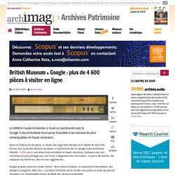 British Museum + Google : plus de 4 600 pièces à visiter en ligne
