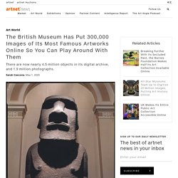 The British Museum Has Put 300,000 Images of Its Most Famous Artworks Online So You Can Play Around With Them