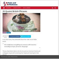 20 Quaint British Phrases – Britain and Britishness