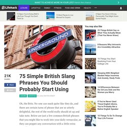 75 Simple British Slang Phrases You Should Probably Start Using