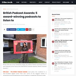 British Podcast Awards: 5 award-winning podcasts to listen to