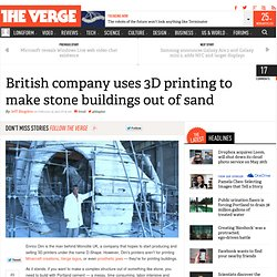 British company uses 3D printing to make stone buildings out of sand