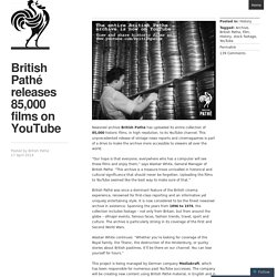 British Pathé releases 85,000 films on YouTube
