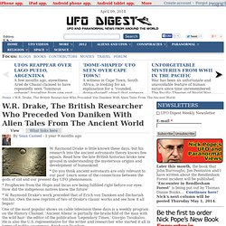 W.R. Drake, The British Researcher Who Preceded Von Daniken With Alien Tales From The Ancient World