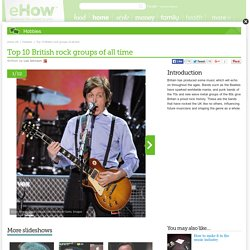 Top 10 British rock groups of all time | eHow UK