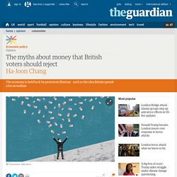The myths about money that British voters should reject
