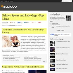 Britney Spears and Lady Gaga - Pop Divas