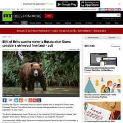 80% of Brits want to move to Russia after Duma considers giving out free land - poll