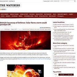 Ministre britannique de la Défense: Les éruptions solaires tempête pourrait paralyser Royaume-Uni