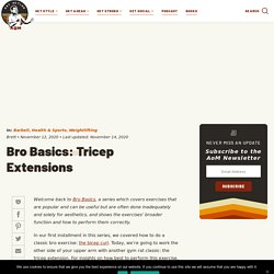 Bro Basics: Tricep Extensions