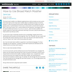 How to Use Broad Match Modifier