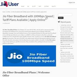Jio Fiber Broadband with 100Mbps Speed
