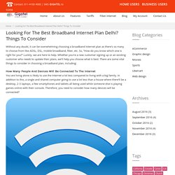Looking For The Best Broadband Internet Plan Delhi? Things To Consider