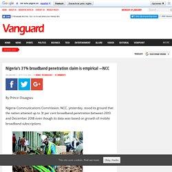 Nigeria's 31% broadband penetration claim is empirical —NCC - Vanguard News Nigeria