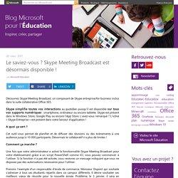 Le saviez-vous ? Skype Meeting Broadcast est désormais disponible !