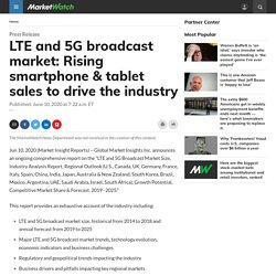 LTE and 5G broadcast market: Rising smartphone & tablet sales to drive the industry