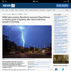 NSW wild weather: Residents warned of flood threat in Hunter, parts of Sydney after storms kill three people in Dungog