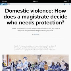 Domestic violence: How does a magistrate decide who needs protection?