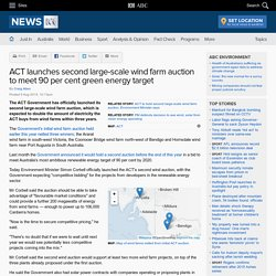 ACT launches second large-scale wind farm auction to meet 90 per cent green energy target
