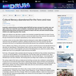 Cultural literacy abandoned for the here and now - The Drum