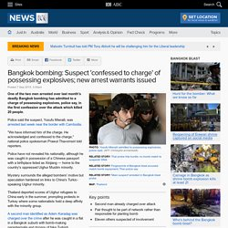 Bangkok bombing: Suspect 'confessed to charge' of possessing explosives; new arrest warrants issued