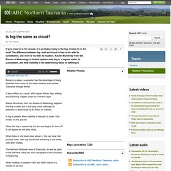 Is fog the same as cloud? - ABC Northern Tasmania - Australian Broadcasting Corporation