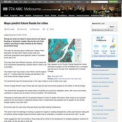 Maps predict future floods for cities - ABC Melbourne - Australian Broadcasting Corporation