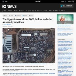 The biggest events from 2020, before and after, as seen by satellites - ABC News (Australian Broadcasting Corporation)