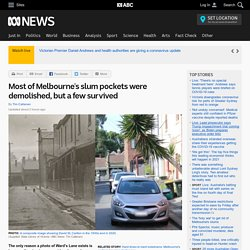 Most of Melbourne's slum pockets were demolished, but a few survived - ABC News (Australian Broadcasting Corporation)