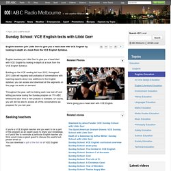 Sunday School: VCE English texts with Libbi Gorr - ABC Melbourne - Australian Broadcasting Corporation
