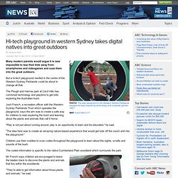Hi-tech playground in western Sydney takes digital natives into great outdoors