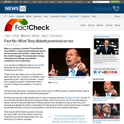 Fact file: What Tony Abbott promised on tax - Fact Check