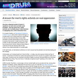 A lesson for men's rights activists on real oppression - The Drum