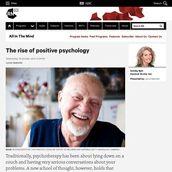 The rise of positive psychology - All In The Mind