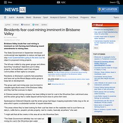 Residents fear coal mining imminent in Brisbane Valley - Business