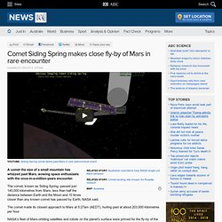 Comet Siding Spring makes close fly-by of Mars in rare encounter