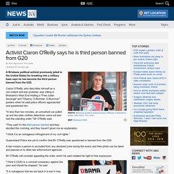 Activist Ciaron O'Reilly says he is third person banned from G20