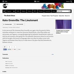 Kate Grenville: The Lieutenant - The Book Show