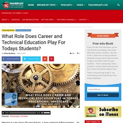 What Role Does Career and Technical Education Play For Todays Students? · TeacherCast Educational Broadcasting NetworkbyJeffrey Bradbury