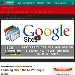 Learning about the NEW Google Sites! · TeacherCast Educational Broadcasting NetworkbyJeffrey Bradbury